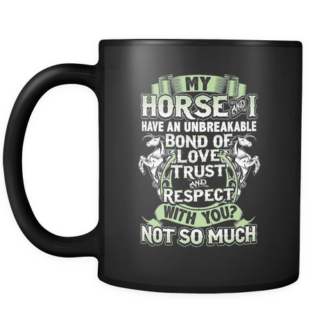 Horse Lover Coffee Mug 11oz Black - Unbreakable Bond - 4or5-b15b-mg