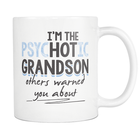 Grandson Coffee Mug 11oz White - I'm the Hot Psychotic Grandson - f4m7-b22l-mg
