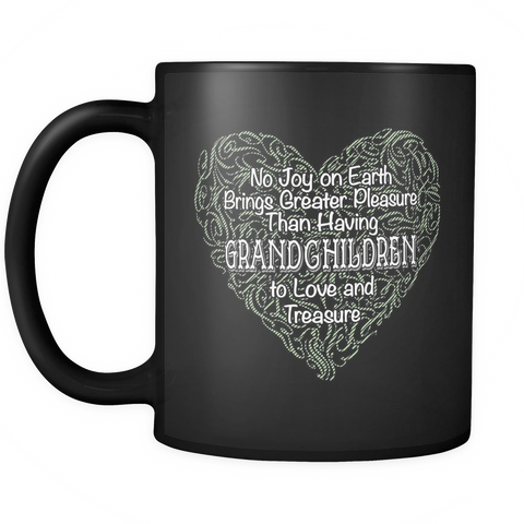 Grandmother Coffee Mug 11oz Black - No Joy On Earth Brings Greater Pleasure - 9r4n-s0-mg 462263603