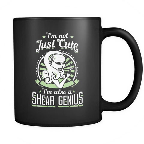 Hair Stylist Coffee Mug 11oz Black - I'm Not Just Cute I'm also a Shear Genius - h41s-4z-mg 451065056