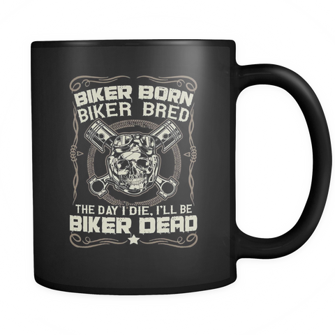 Motorcycle Lovers Coffee Mug 11oz Black - Biker Born Biker Bred - m07r-4z1-mg 464772393