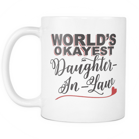 Family Coffee Mug 11oz White - Okayest Daughter-In-Law - 507623311