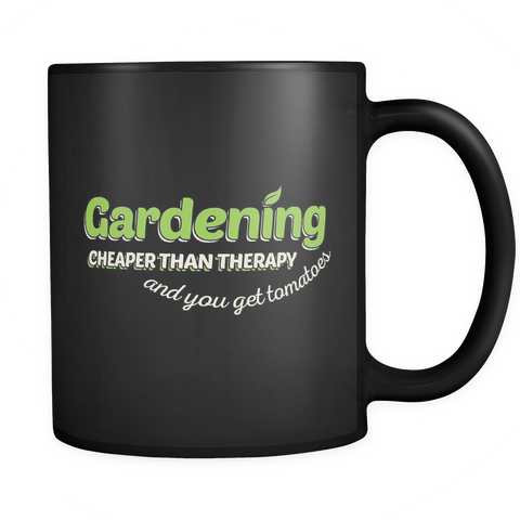 Gardening Lovers Coffee Mug 11oz Black - Gardening is Cheaper than Therapy - g46d-8o-mg 455670164