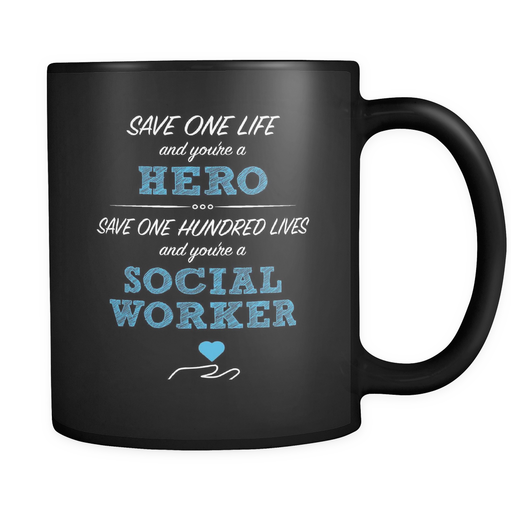 Social Worker Coffee Mug 11oz Black - Save 100 Lives - 5c4l-b19-mg 468247742