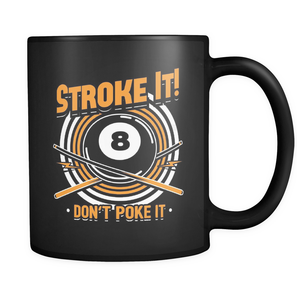 Billiards Coffee Mug 11oz Black - Stroke It Don't Poke It - b14d-4z-mg 451067544
