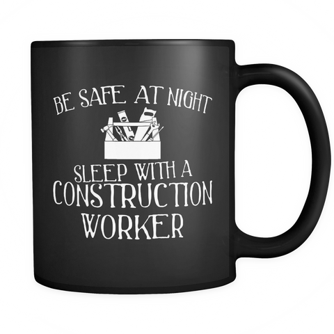 Construction Worker Coffee Mug 11oz Black - Sleep With A Construction Worker - 1nd7-c0n8t-mg 516458674