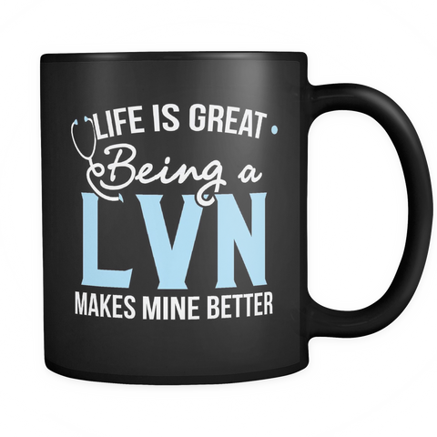 LVN Coffee Mug 11oz Black - Being a LVN Makes Life Better - 1v2s-b10-mg 472944489