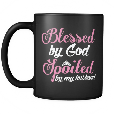 Wife Coffee Mug 11oz Black - Blessed by God Spoiled by my Husband - w1f3-b10-mg 471089119