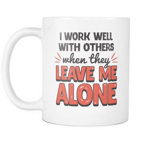 Co-Worker Coffee Mug 11oz White - Work Well With Others - w0r4-l3-mg 507561727