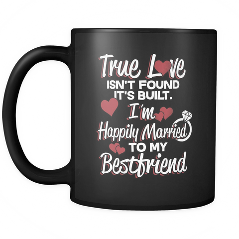 Wedding Anniversary Coffee Mug 11oz Black - Happily Married to My Best Friend - w1f3-b13a-mg 459760306