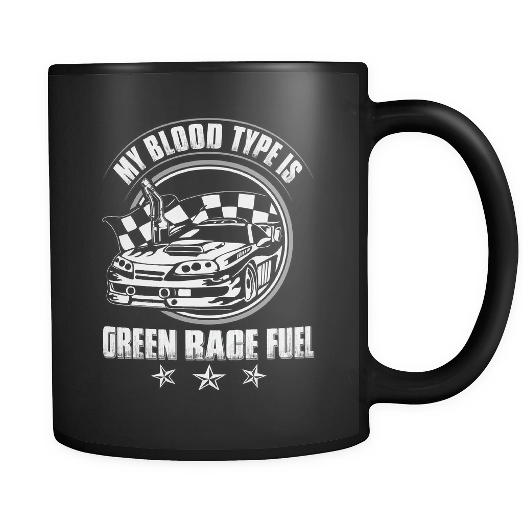 Nascar Lover Coffee Mug 11oz Black - My Blood Type is Green Race Fuel - n4s2-b11-mg 472971467