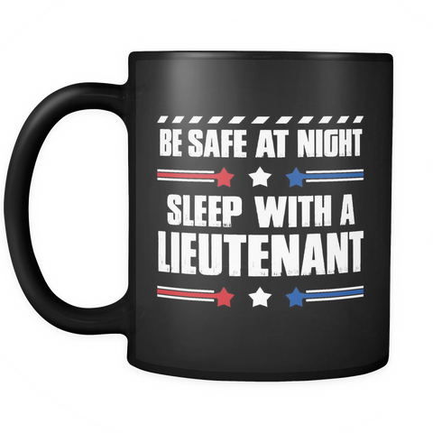 Lieutenant Coffee Mug 11oz Black - Sleep With A Lieutenant - ml7y-l7nt--mg 516377406