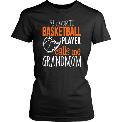 My Favorite Basketball Player Calls Me Grandmom Ladies TShirt