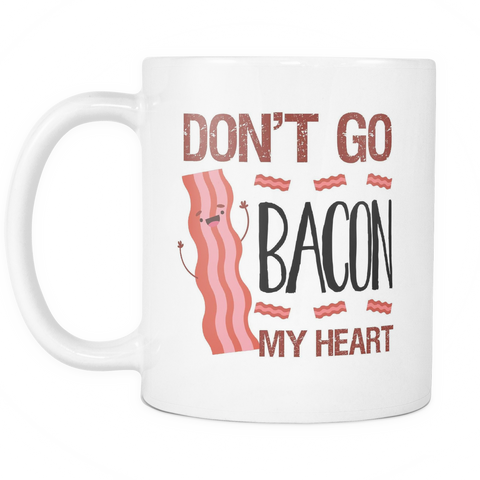 Couples Foodies Mug 11oz White - Don't Go Bacon My Heart - 482311478