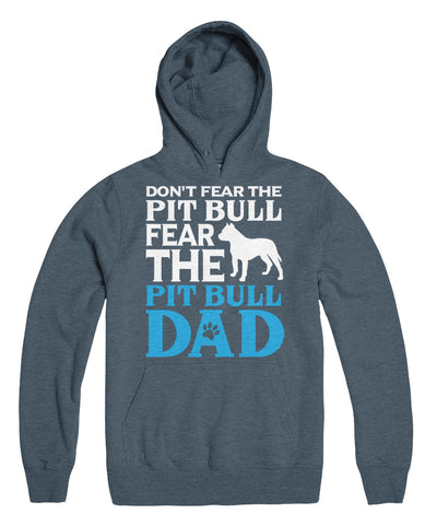 Don't Fear The Pit Bull Fear The Pit Bull Dad