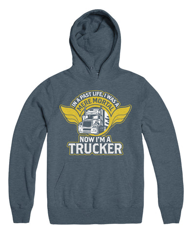 In A Past Life I Was A Mere Mortal Now I'm A Trucker