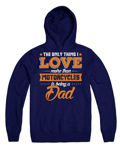 The Only Thing I Love More Than Motorcycles Is Being A Dad
