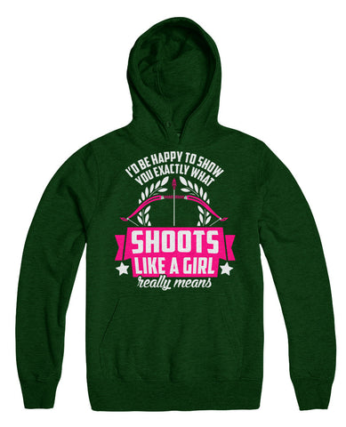 I'd Be Happy To Show You Exactly What Shoots Like A Girl Really Means
