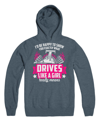 I'd Be Happy To Show You Exactly What Drives Like A Girl Really Means