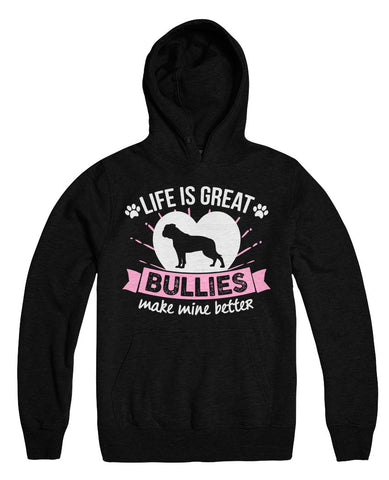 Life Is Great Bullies Make Mine Better