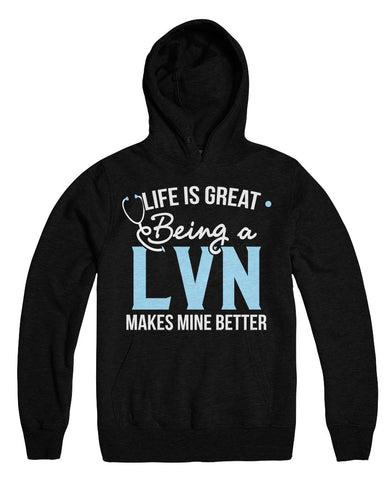 Life Is Great Being A LVN Makes Mine Better