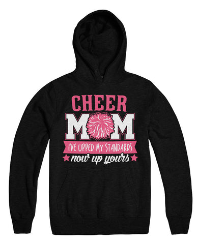 Cheer Mom I've Upped My Standards Now Up Yours