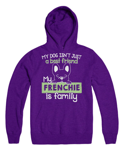 My Dog Isn't Just A Best Friend My Frenchie Is Family