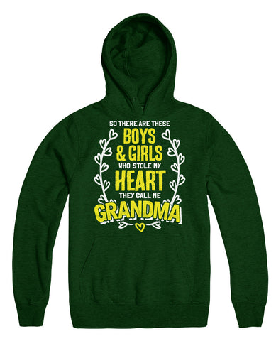 So There Are These Boys And Girls Who Stole My Heart They Call Me Grandma