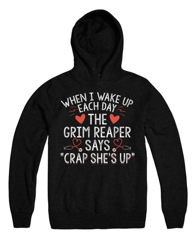 "When I Wake Up Each Day The Grim Reaper Says ""Crap She's Up"""