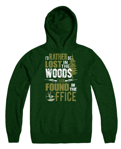 I'd Rather Be Lost In The Woods Than Found In The Office