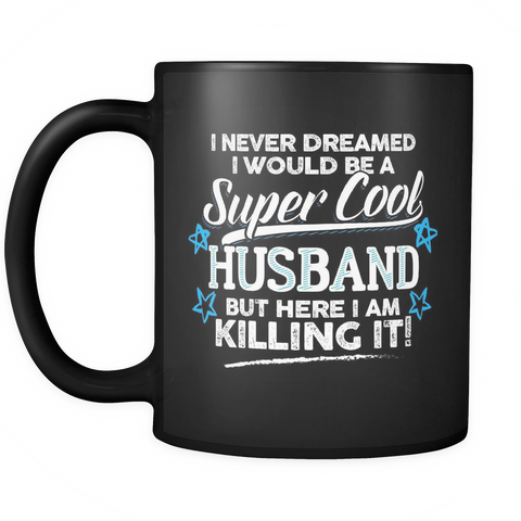 Family Coffee Mug 11oz Black - Super Cool Husband - f4m7-5c-wh 501725573