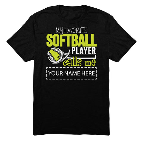 "Can't Find Your Name? Personalize Your ""Favorite Softball Player"" Shirt Here!"