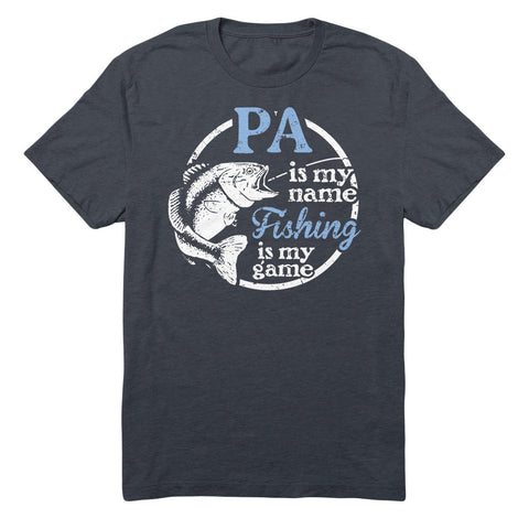 Pa Is My Name Fishing Is My game