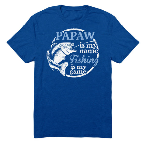 Papaw Is My Name Fishing Is My game