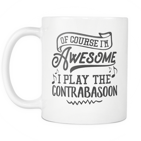 Contrabasoon Musical Instrument Coffee Mug 11oz White - I Play The Contrabasoon - 1ns7-c7bs-mg 512788048