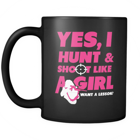 Hunting Coffee Mug 11oz Black - Shoot & Hunt Like A Girl - h2n7-b8-mg 470613279