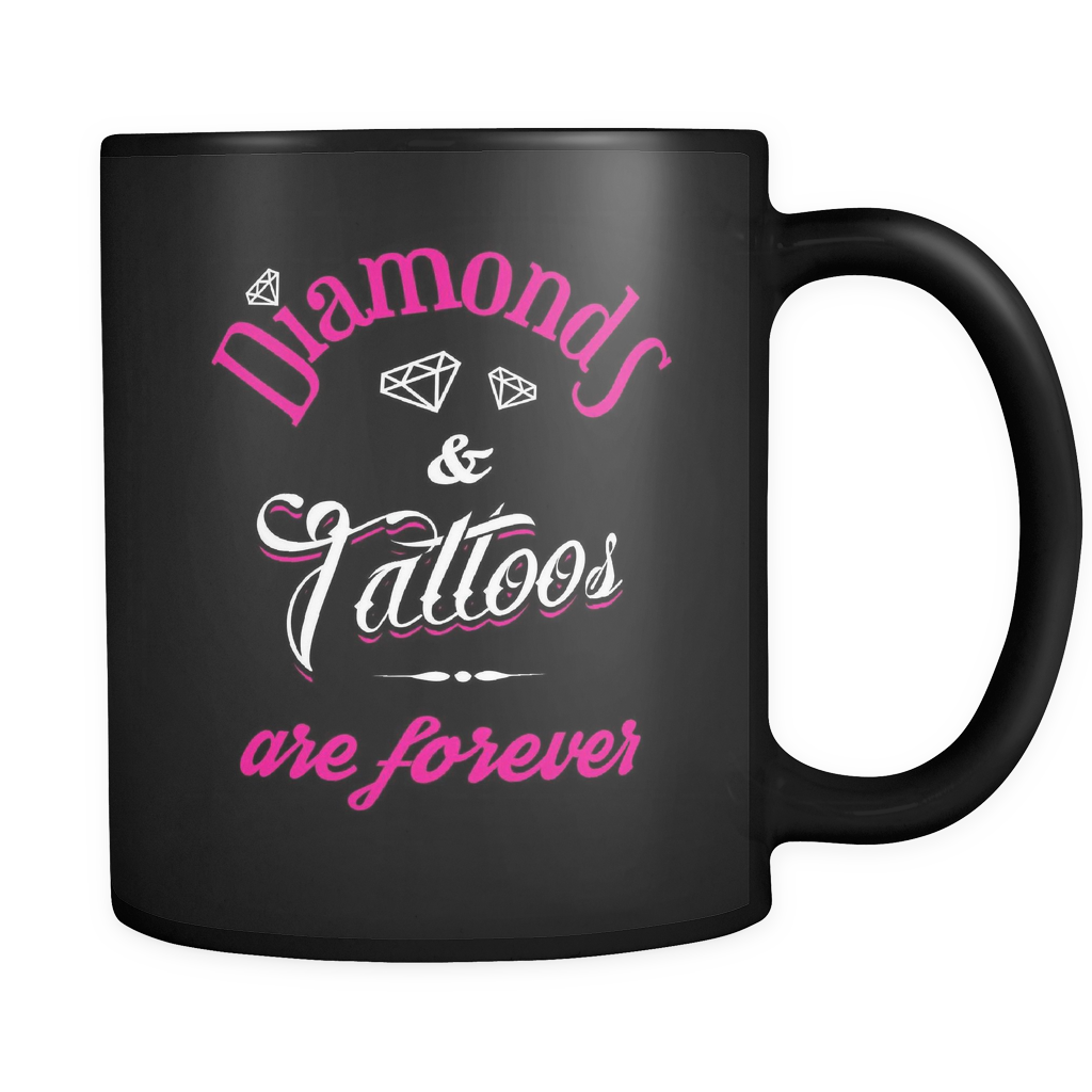 Tattoo Lovers Coffee Mug 11oz Black - Diamonds & Tattoos are Forever - 74t0-b8-mg 470614865