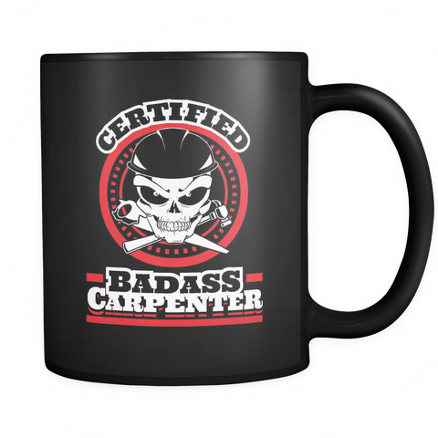 Carpenter Coffee Mug 11oz Black - Certified Badass Carpenter - c4r9-4z-mg 464546347