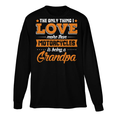 The Only Thing I Love More Than Motorcycles Is Being A Grandpa