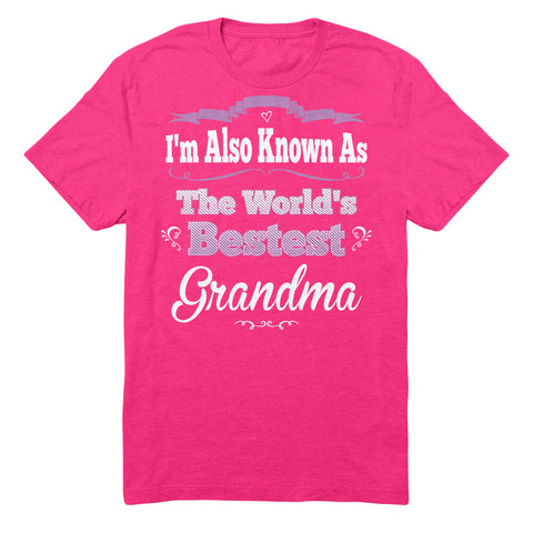 I'm Also Known As The World's Bestest Grandma