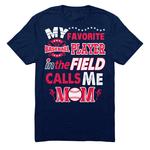 My Favorite Baseball Player In The Field Calls Me Mom