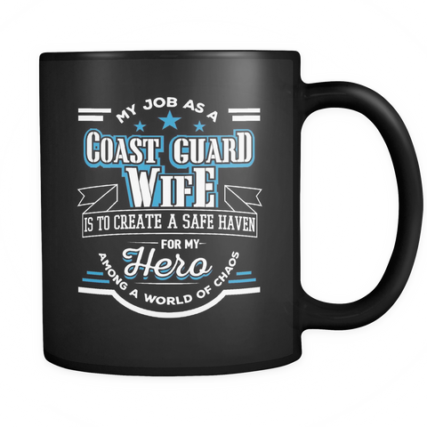 Coast Guard Coffee Mug 11oz Black - Job As A Coast Guard Wife - c045-b9a-mg	471064229
