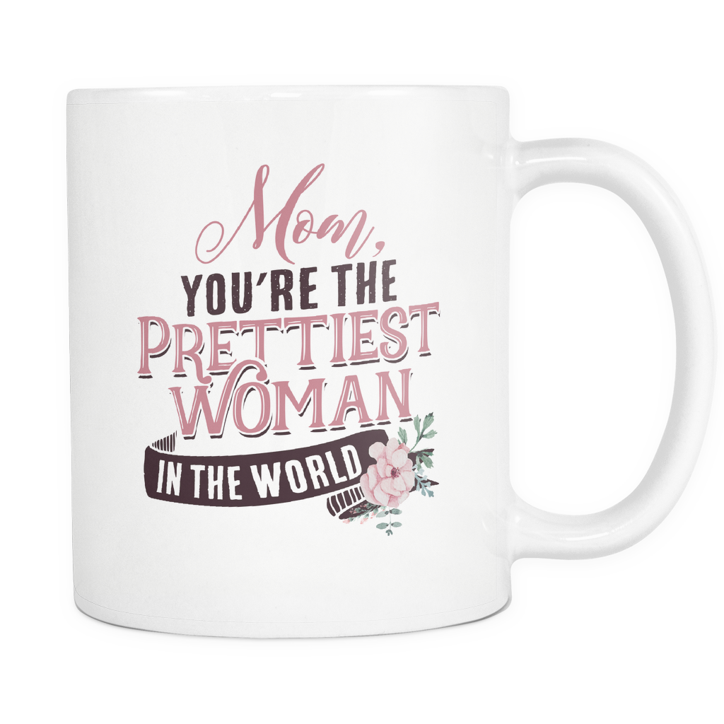 Mother's Day Coffee Mug 11 oz White - Prettiest Mom - m0t7-pr7y-mg 522747563