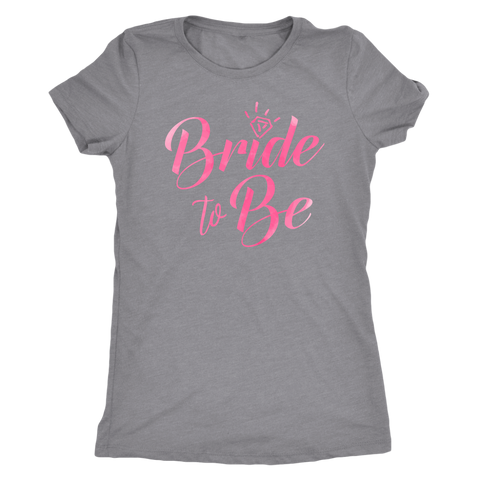 Bride to Be Shirt - 8r13-t8sh