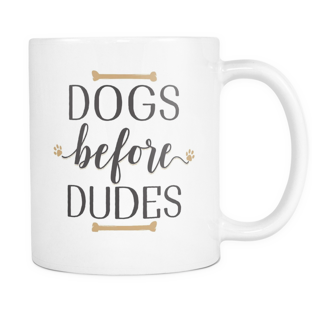 Best Friends Coffee Mug 11oz White - Dogs Before Dudes - 8e5t-dbd-mg 510609333