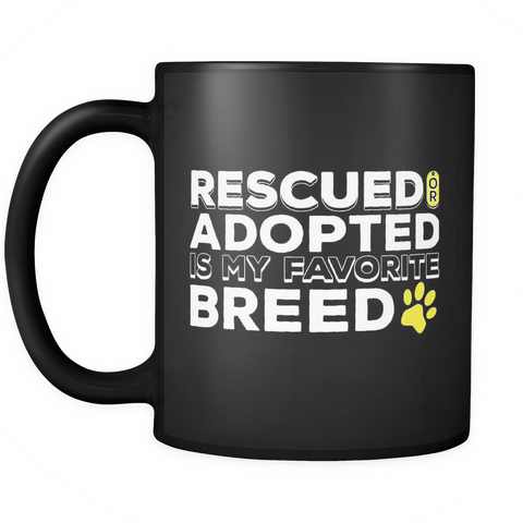 Dog Rescue Coffee Mug 11oz Black - My Favorite Breed - d09r-8o-mg 470147419