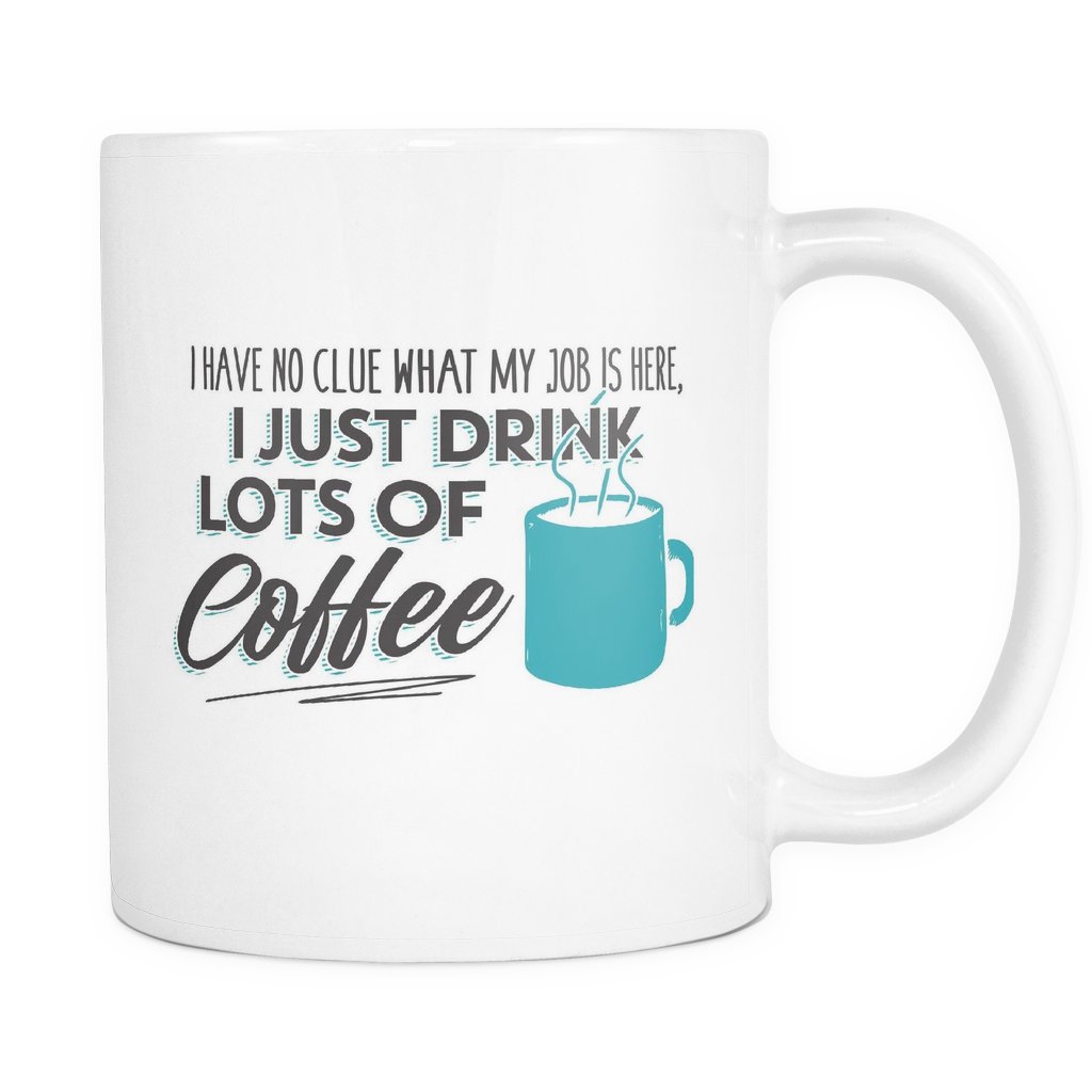 Co-Worker Coffee Mug 11oz White - Drink Lots Of Coffee - w0r4-dr-mg 494073386