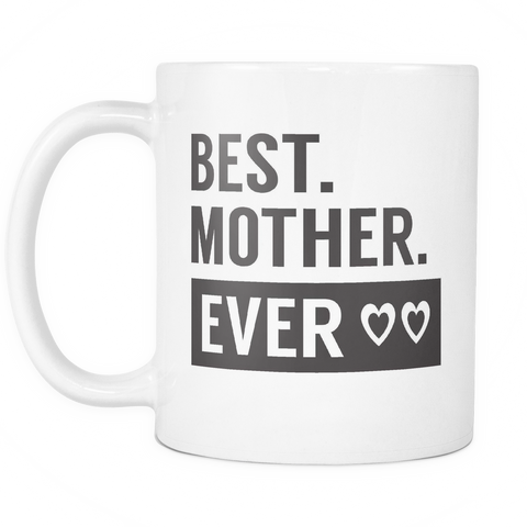 Couples Coffee Mug 11oz White - Best Mother Ever - 477624096