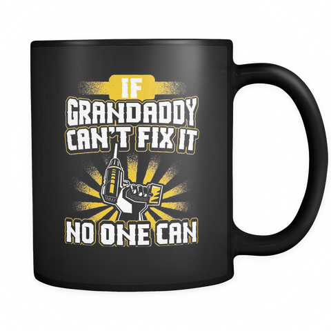 Grandaddy Coffee Mug 11oz Black - Can't Fix It - 9r4p-9rd7-mg 515160574