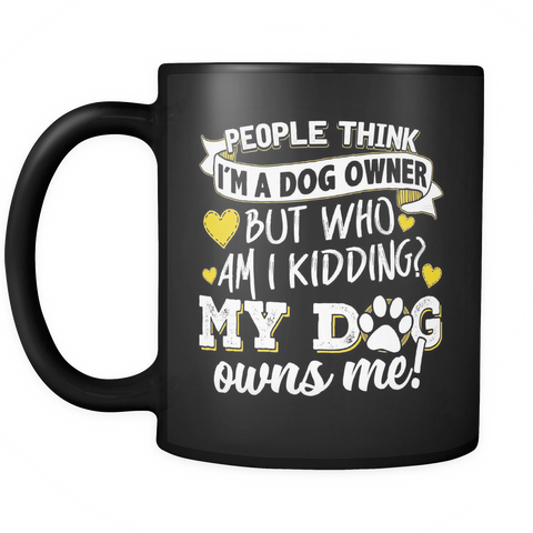 Dog Lovers Coffee Mug 11oz Black - My Dog Owns Me - d09r-b14-mg 460697968